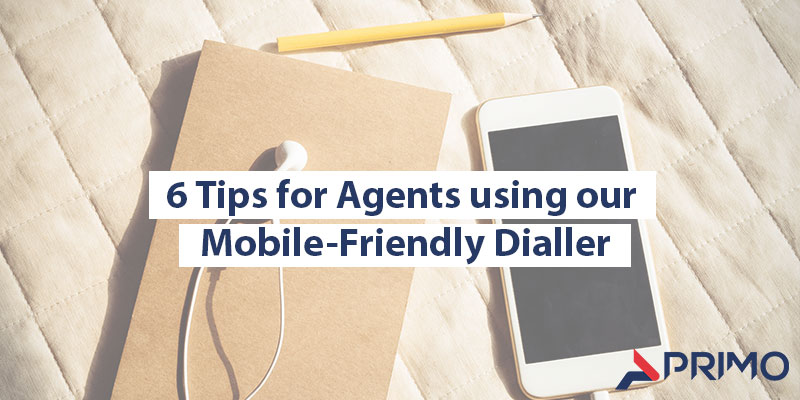 6-tips-for-agents-using-our-mobile-friendly-dialler